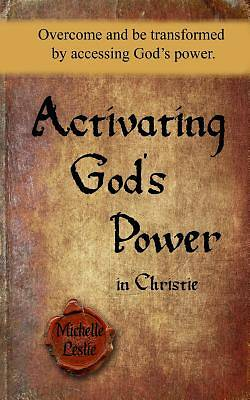 Activating Gods Power in Christie