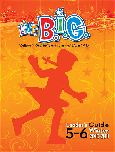 Picture of Live B.I.G. Ages 5-6 Leader's Guide Download Winter 2010-2011