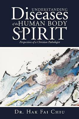 Picture of Understanding Diseases of the Human Body and Spirit