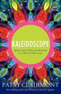 Picture of Kaleidoscope: Seeing God's Wit and Wisdom in a Whole New Light