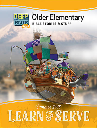 Deep Blue Kids Learn & Serve Older Elementary Bible Stories & Stuff Summer 2018