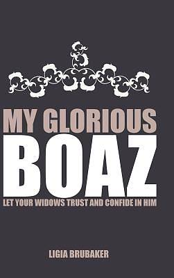 My Glorious Boaz