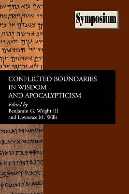 Conflicted Boundaries in Wisdom and Apocalypticism