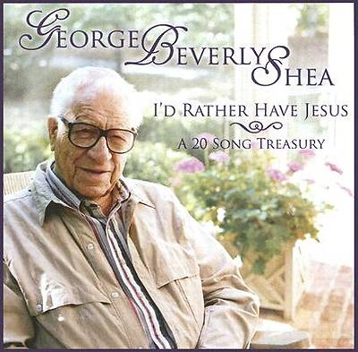 George Beverly Shaw - Id Rather Have Jesus CD