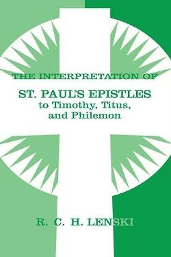 The Interpretation of St. Pauls Epistles to Timothy, Titus, and Philemon