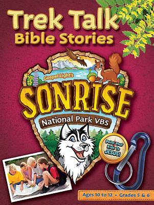 Gospel Light Vacation Bible School 2012 SonRise National Park Grades 5 and 6 Trek Talk Bible Stories