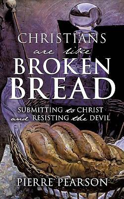 Christians Are Like Broken Bread