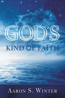 Picture of God's Kind of Faith