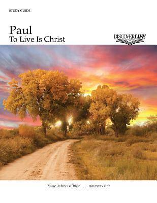 Paul: To Live Is Christ Study Guide