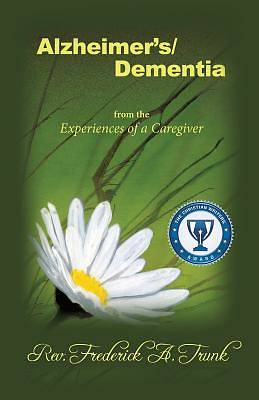 Picture of Alzheimer's/Dementia from the Experiences of a Caregiver