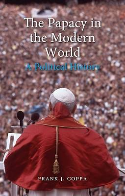 The Papacy in the Modern World