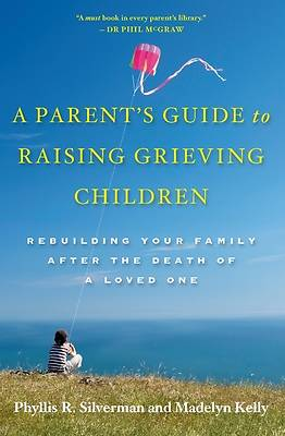 Picture of A Parent's Guide to Raising Grieving Children