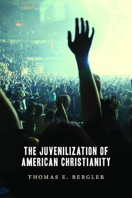 Picture of The Juvenilization of American Christianity