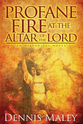 Picture of Profane Fire at the Altar of the Lord