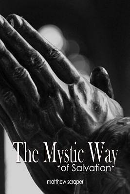 Picture of The Mystic Way of Salvation