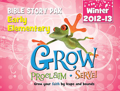 Grow, Proclaim, Serve! Early Elementary Bible Story Pak Winter 2012-13
