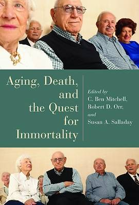 Aging, Death, and the Quest for Immortality
