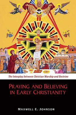 Praying and Believing in Early Christianity [ePub Ebook]