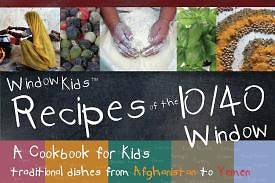 Windowkids Recipes of the 10/40 Window Cookbook