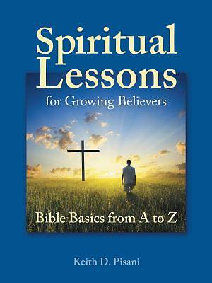 Spiritual Lessons for Growing Believers