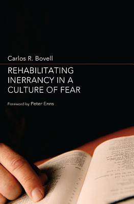 Rehabilitating Inerrancy in a Culture of Fear
