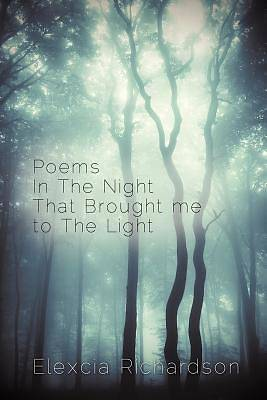 Picture of Poems in the Night That Brought Me to the Light