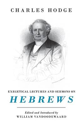 Picture of Exegetical Lectures and Sermons on Hebrews