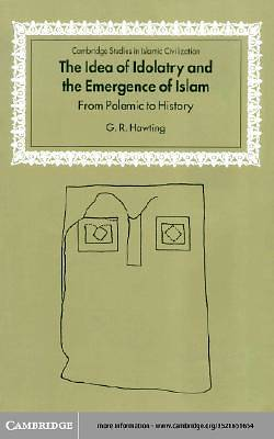 The Idea of Idolatry and the Emergence of Islam [Adobe Ebook]