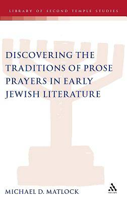 Discovering the Traditions of Prose Prayers in Early Jewish Literature