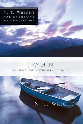 N. T. Wright for Everyone Bible Study Guides - John