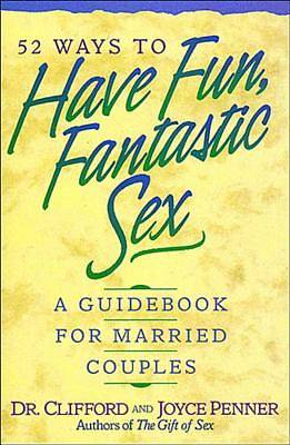 52 Ways to Have Fun, Fantastic Sex