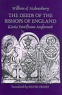 The Deeds of the Bishops of England (Gesta Pontificum Anglorum) by William of Malmesbury