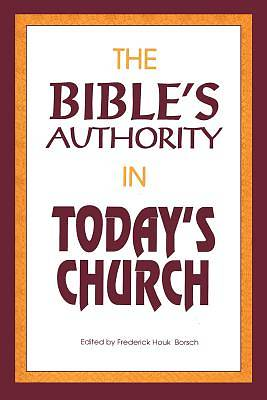 Bibles Authority in Todays Church
