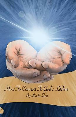 Picture of How To Connect To God's Lifeline