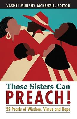 Those Sisters Can Preach!