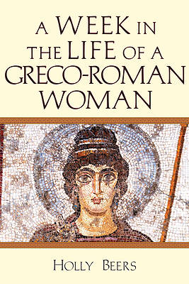 Picture of A Week in the Life of a Greco-Roman Woman