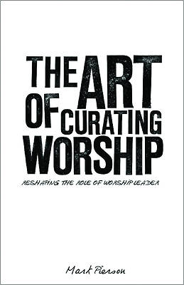 Picture of The Art of Curating Worship