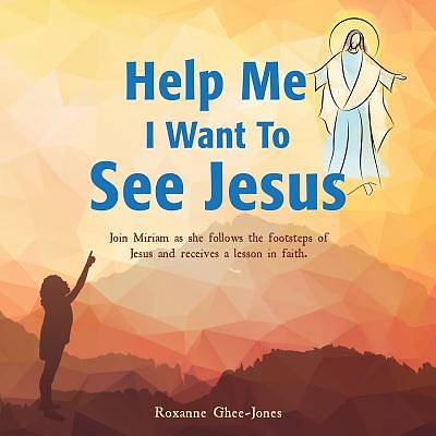 Picture of Help Me I Want to See Jesus