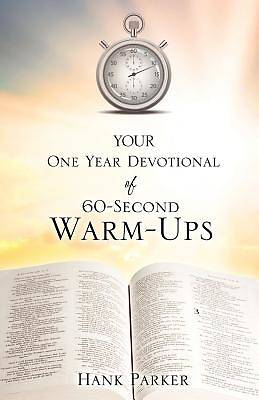 Your One Year Devotional of 60-Second Warm-Ups