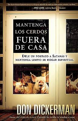 Mantenga Los Cerdos Fuera de Casa/ Keep the Pigs Out
