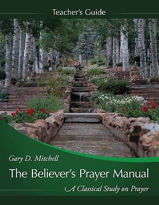 Picture of The Believer's Prayer Manual Teaching Guide