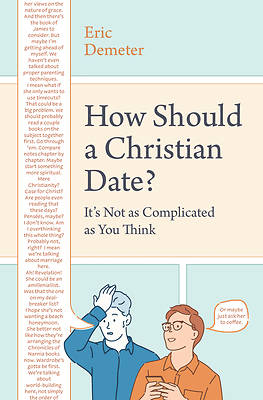 Picture of How Should a Christian Date?