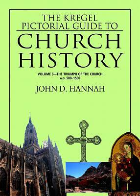 The Kregel Pictorial Guide to Church History Volume 3