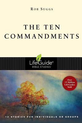 LifeGuide Bible Study - The Ten Commandments