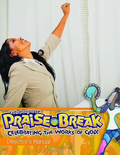 Vacation Bible School (VBS) 2014 Praise Break Directors Manual