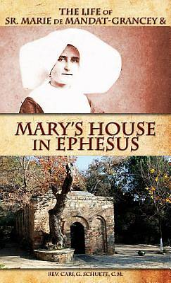 Picture of The Life of Sr. Marie de Mandat-Grancey & Mary's House in Ephesus