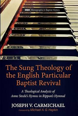 Picture of The Sung Theology of the English Particular Baptist Revival