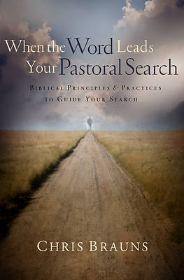 When the Word Leads Your Pastoral Search
