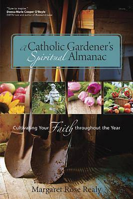 Picture of A Catholic Gardener's Spiritual Almanac