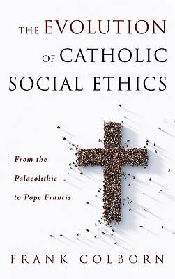 Picture of The Evolution of Catholic Social Ethics